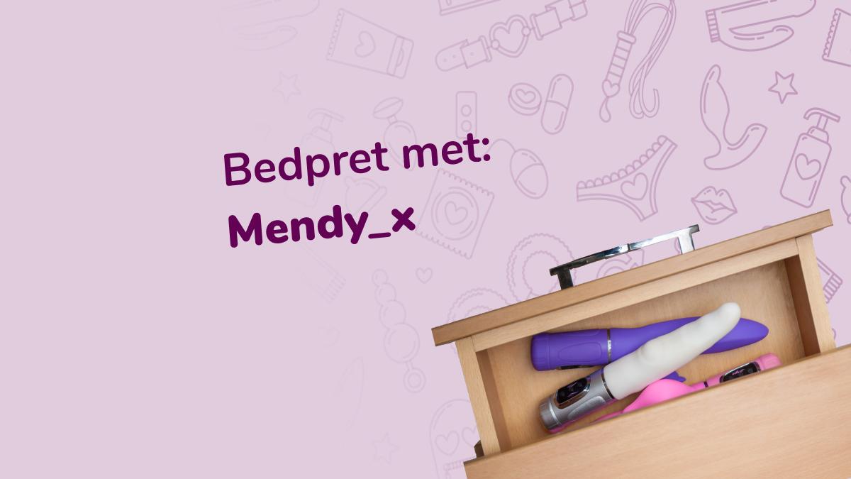 Een kijkje in het seksleven van Mendy_x
